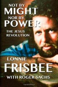 not-by-might-nor-power-jesus-revolution-lonnie-frisbee-paperback-cover-art